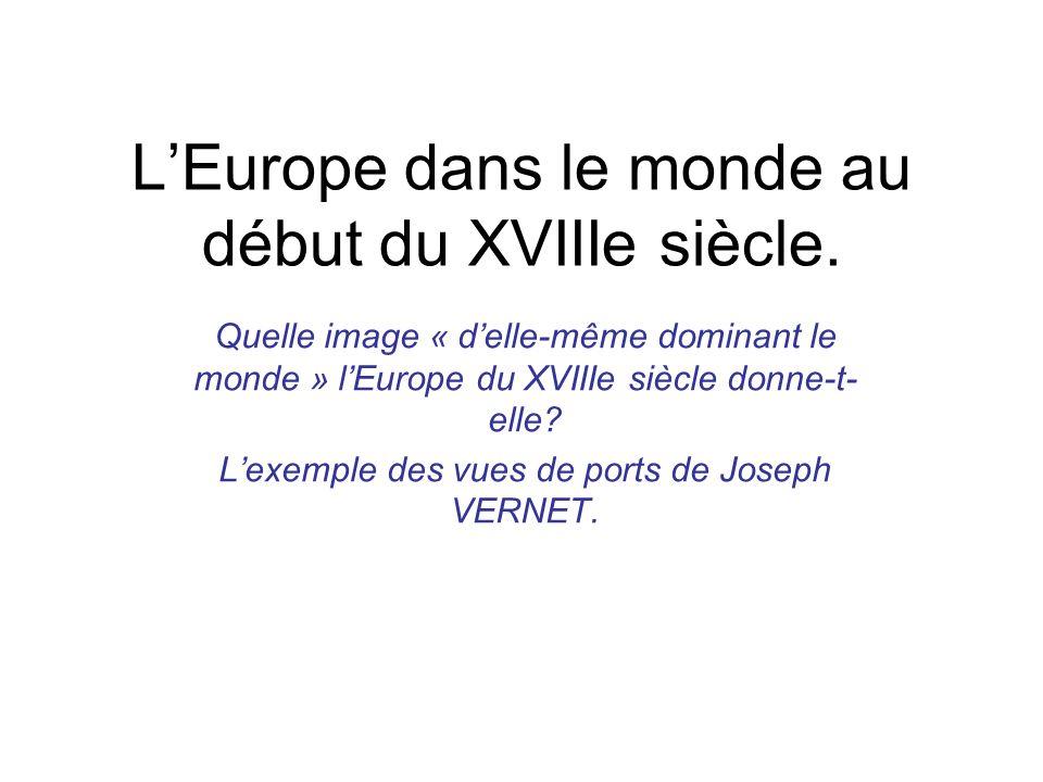 Joseph Vernet : peintre des ports français pour le roi.