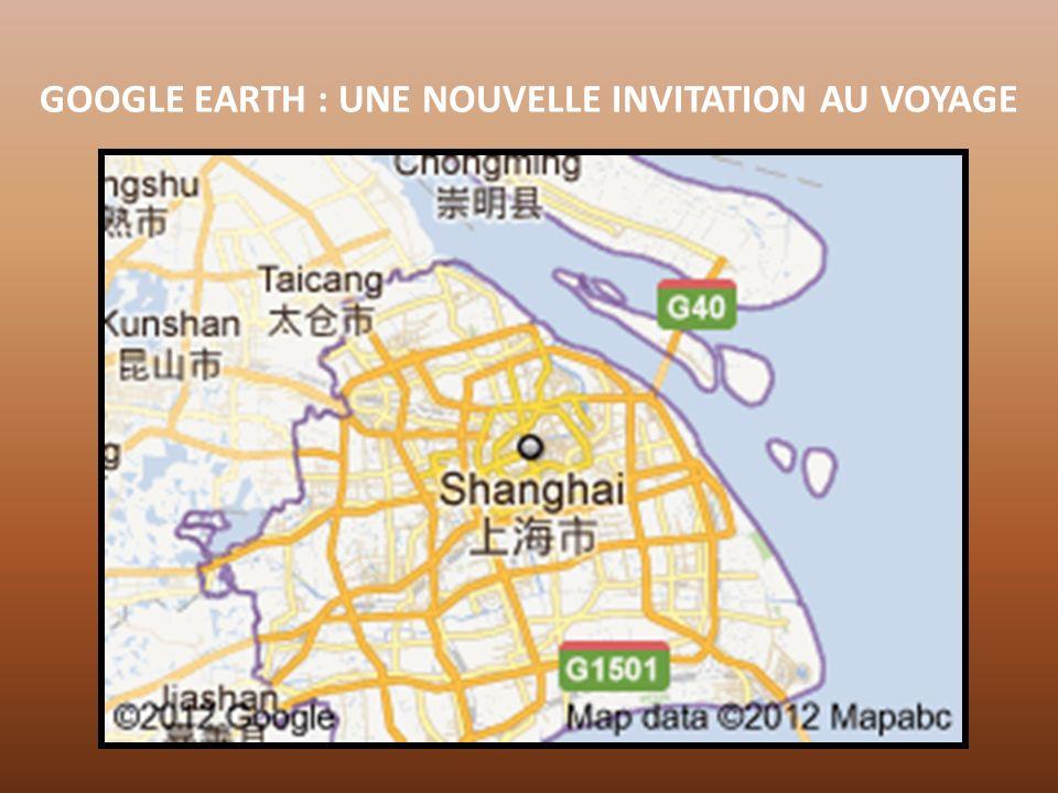 GOOGLE EARTH : UNE NOUVELLE INVITATION AU VOYAGE