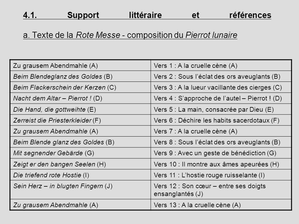 4.1. Support littéraire et références a. Texte de la Rote Messe - composition du Pierrot lunaire Zu grausem Abendmahle (A)Vers 1 : A la cruelle cène (