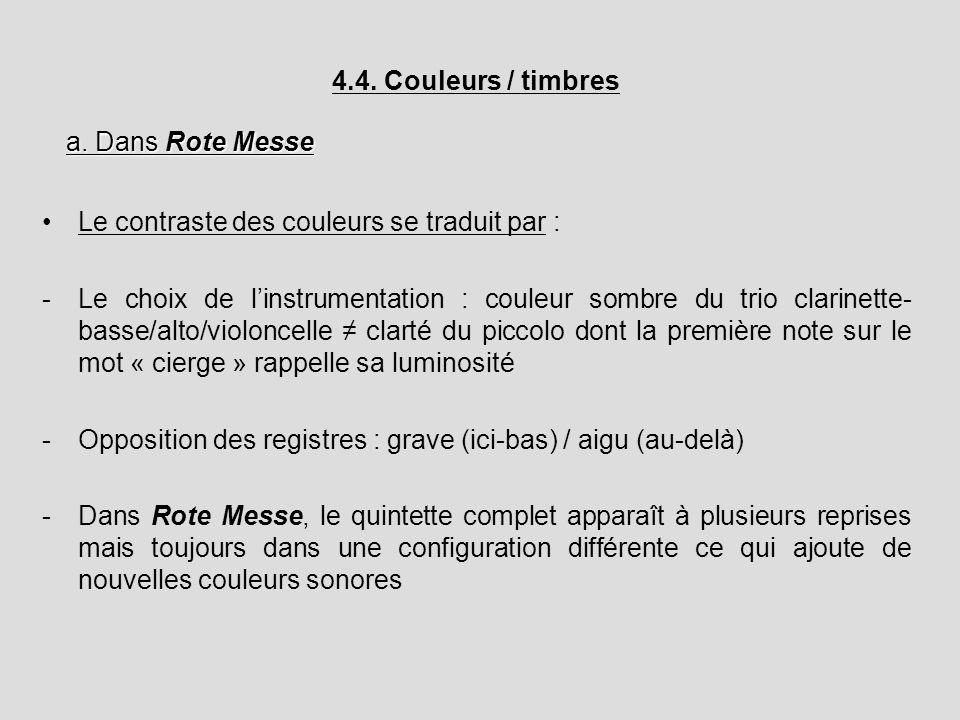 4.4. Couleurs / timbres Le contraste des couleurs se traduit par : -Le choix de linstrumentation : couleur sombre du trio clarinette- basse/alto/violo