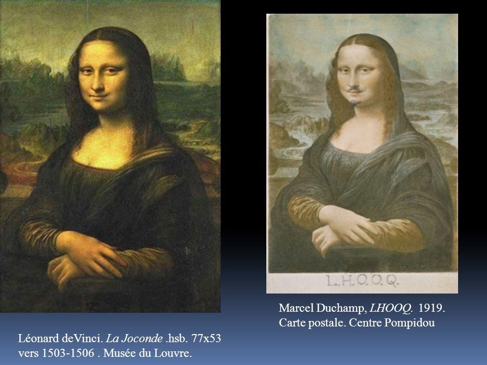 Léonard deVinci. La Joconde.hsb. 77x53 vers 1503-1506. Musée du Louvre. Marcel Duchamp, LHOOQ. 1919. Carte postale. Centre Pompidou