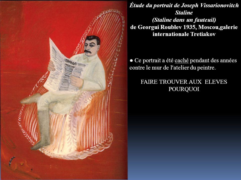 Étude du portrait de Joseph Vissarionovitch Staline (Staline dans un fauteuil) de Georgui Roublev 1935, Moscou,galerie internationale Tretiakov Ce por