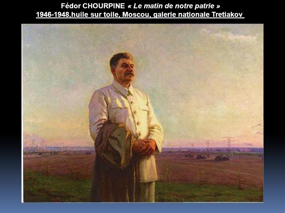Fédor CHOURPINE « Le matin de notre patrie » 1946-1948,huile sur toile, Moscou, galerie nationale Tretiakov