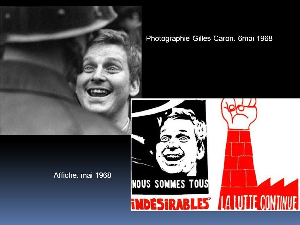 Photographie Gilles Caron. 6mai 1968 Affiche. mai 1968