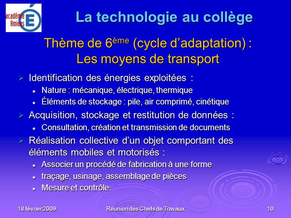 18 février 2009Réunion des Chefs de Travaux10 Identification des énergies exploitées : Identification des énergies exploitées : Nature : mécanique, él