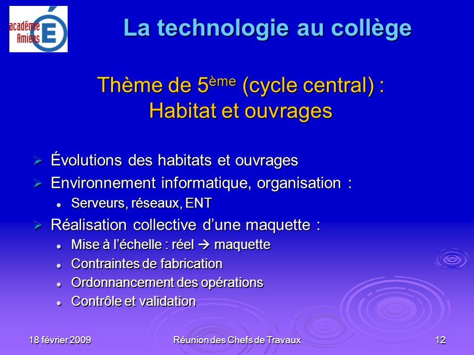 18 février 2009Réunion des Chefs de Travaux12 Évolutions des habitats et ouvrages Évolutions des habitats et ouvrages Environnement informatique, orga