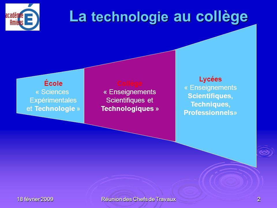 18 février 2009Réunion des Chefs de Travaux2 Lycées « Enseignements Scientifiques, Techniques, Professionnels » École « Sciences Expérimentales et Tec