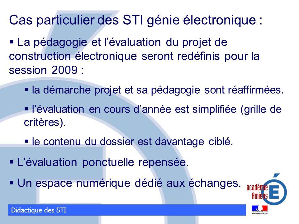 Didactique des STI Cas particulier des STI génie électronique : La pédagogie et lévaluation du projet de construction électronique seront redéfinis po