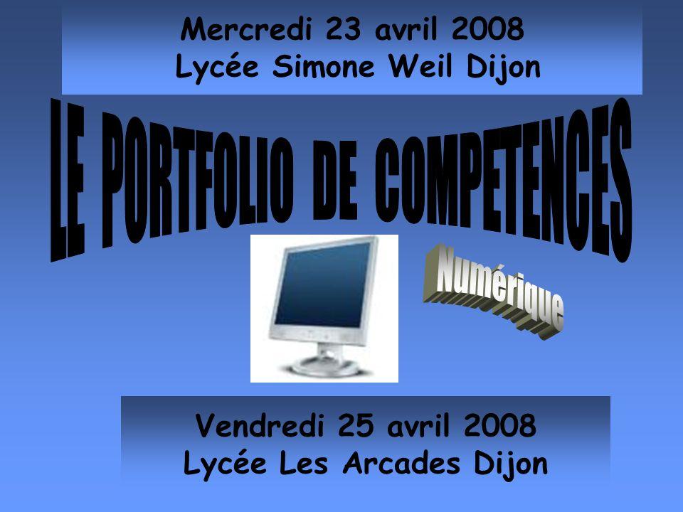 Mercredi 23 avril 2008 Lycée Simone Weil Dijon Vendredi 25 avril 2008 Lycée Les Arcades Dijon
