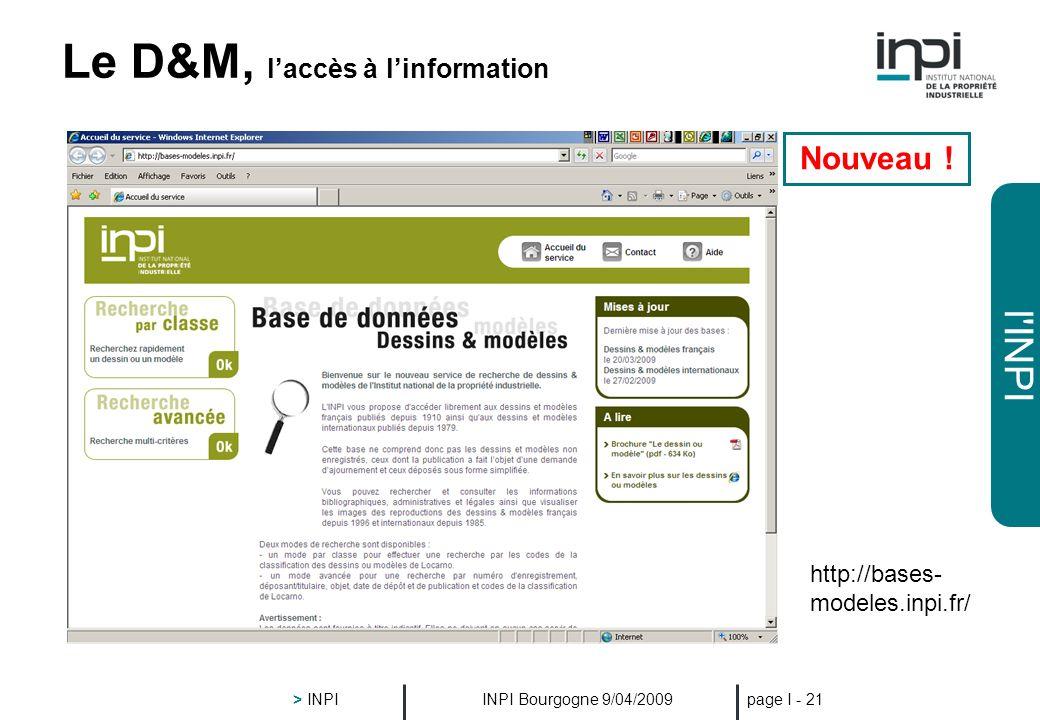 l'INPI INPI Bourgogne 9/04/2009 > INPI page I - 20 La Marque, laccès à linformation http://bases- marques.inpi.fr/ Nouveau !