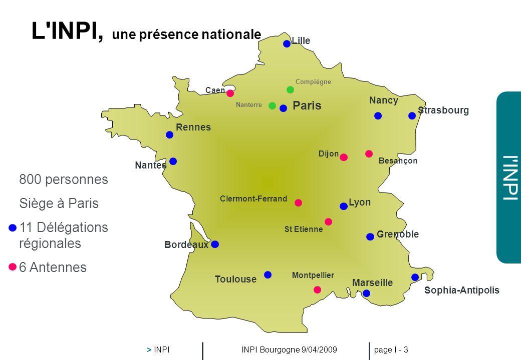 l'INPI INPI Bourgogne 9/04/2009 > INPI page I - 2 L'INPI, ses missions la délivrance des titres de propriété industrielle et la tenue du Registre du C