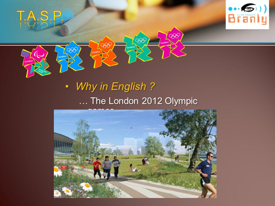Why in English Why in English … The London 2012 Olympic games…