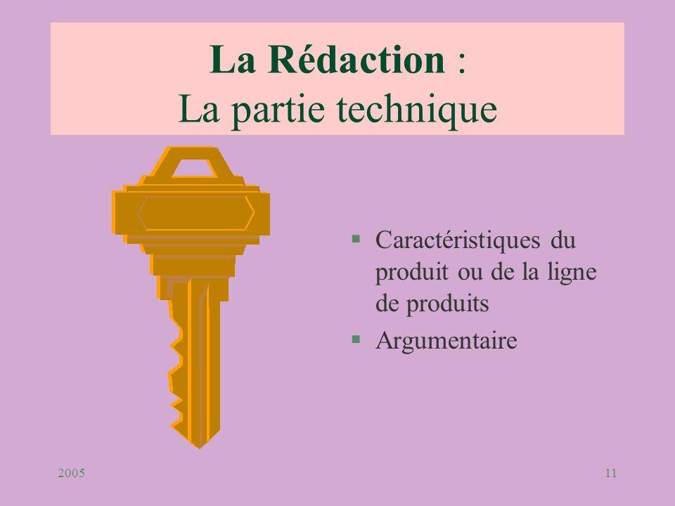 200511 La Rédaction : La partie technique §Caractéristiques du produit ou de la ligne de produits §Argumentaire