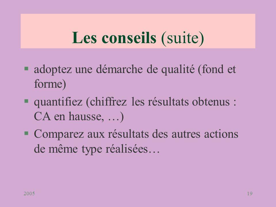 200519 §adoptez une démarche de qualité (fond et forme) §quantifiez (chiffrez les résultats obtenus : CA en hausse, …) §Comparez aux résultats des aut
