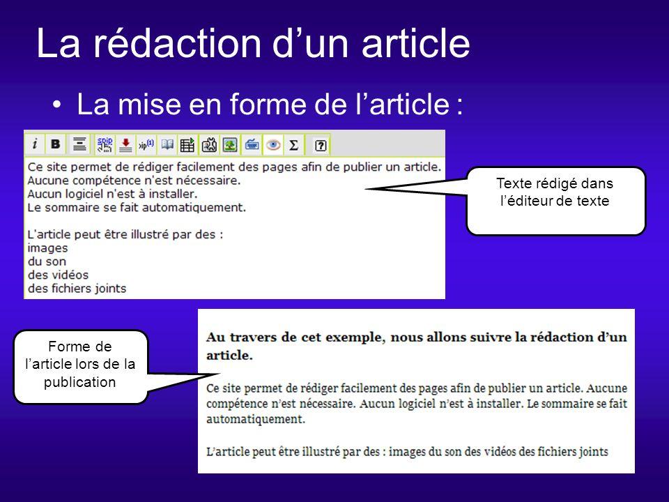 La rédaction dun article Forme de larticle lors de la publication La mise en forme de larticle : Texte rédigé dans léditeur de texte