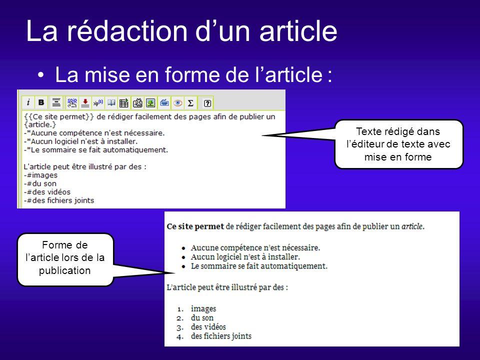 La rédaction dun article Forme de larticle lors de la publication La mise en forme de larticle : Texte rédigé dans léditeur de texte avec mise en forme