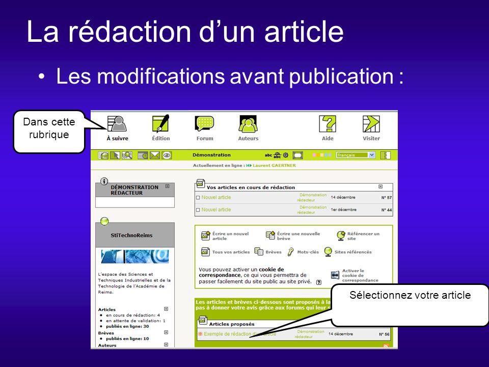 La rédaction dun article Remarques des administrateurs Les modifications avant publication : Corps de larticle Après modification, larticle peut être publié.