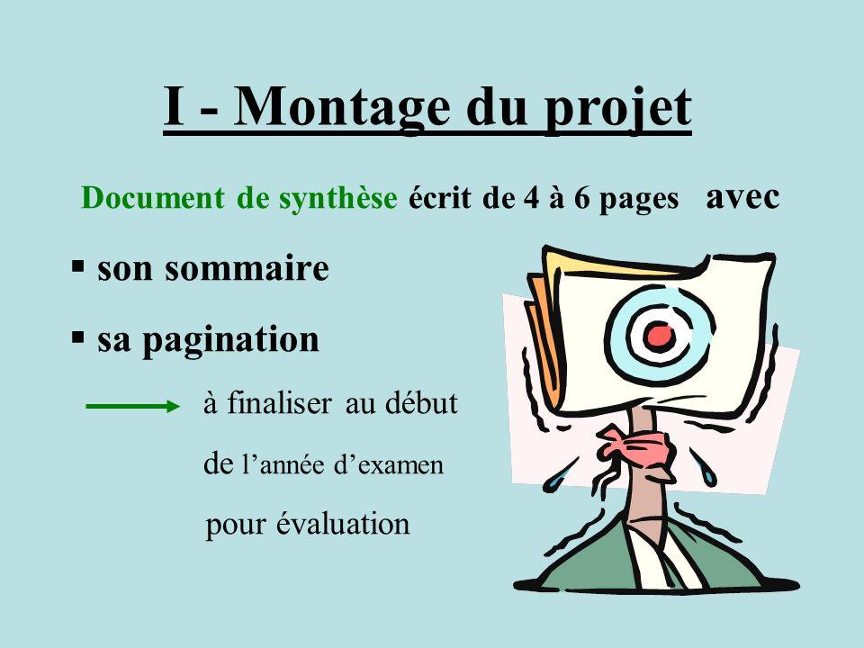 I - Montage du projet Document de synthèse écrit de 4 à 6 pages avec son sommaire sa pagination à finaliser au début de lannée dexamen pour évaluation
