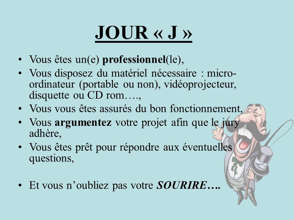 JOUR « J » Vous êtes un(e) professionnel(le), Vous disposez du matériel nécessaire : micro- ordinateur (portable ou non), vidéoprojecteur, disquette o