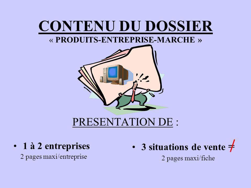 Support obligatoire 1 dossier « Produits-Entreprise-Marché » 8 à 10 pages