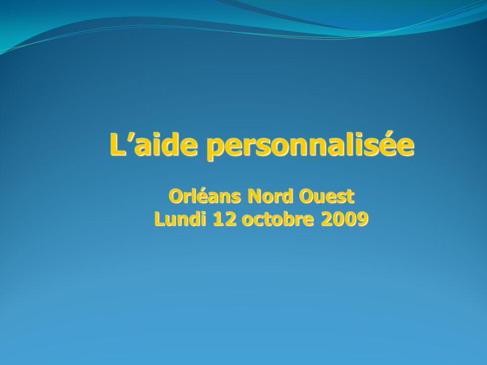 Laide personnalisée Orléans Nord Ouest Lundi 12 octobre 2009