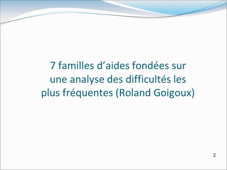 7 familles daides fondées sur une analyse des difficultés les plus fréquentes (Roland Goigoux) 2