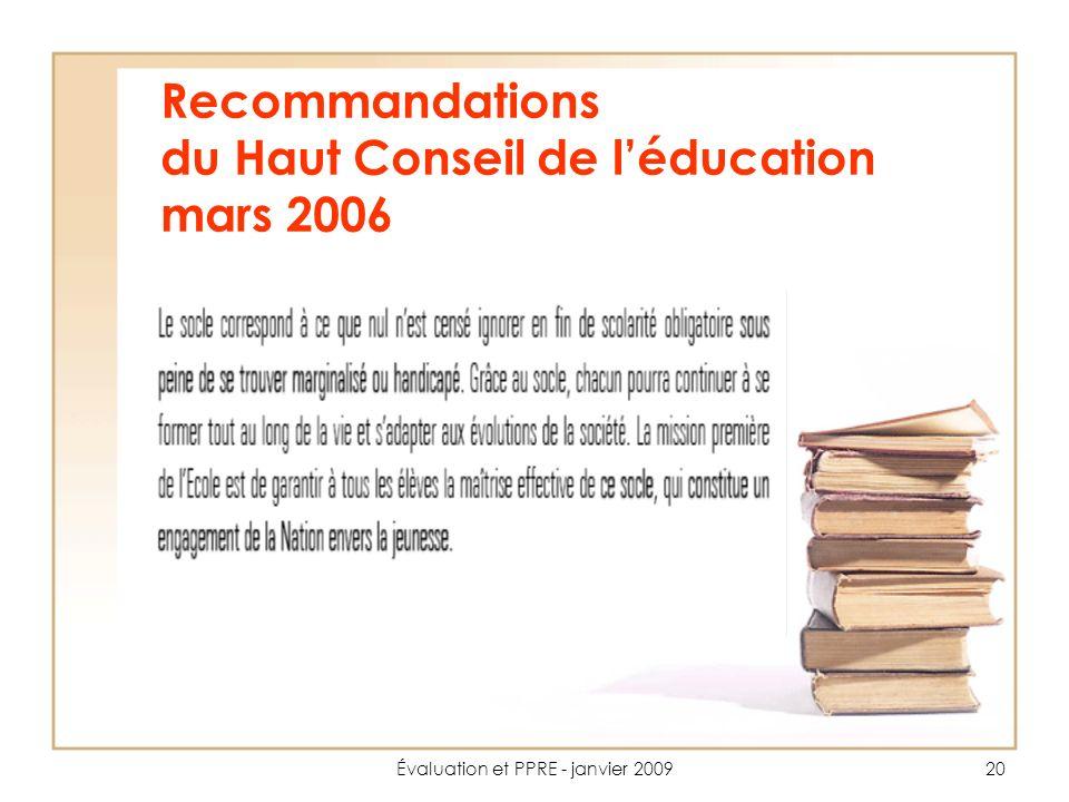 Évaluation et PPRE - janvier 200920 Recommandations du Haut Conseil de léducation mars 2006