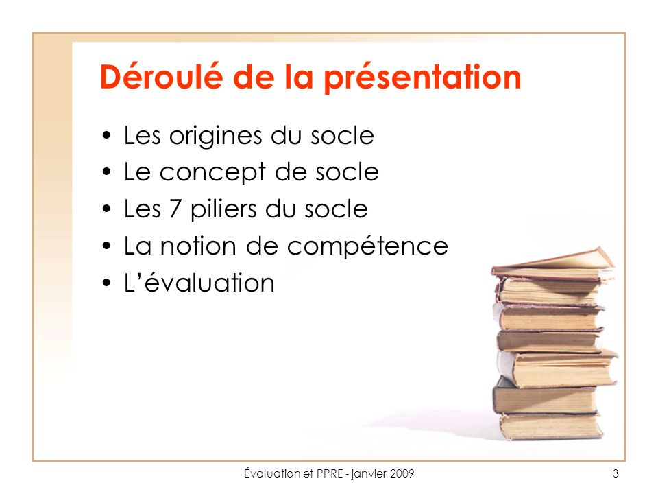 Évaluation et PPRE - janvier 200914 La stratégie de Lisbonne mars 2000, les chefs de gouvernement se sont assigné un nouvel enjeu stratégique à léchéance de 2010.