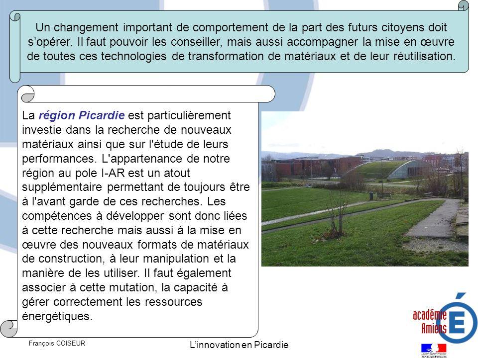 François COISEUR Linnovation en Picardie Un changement important de comportement de la part des futurs citoyens doit sopérer. Il faut pouvoir les cons
