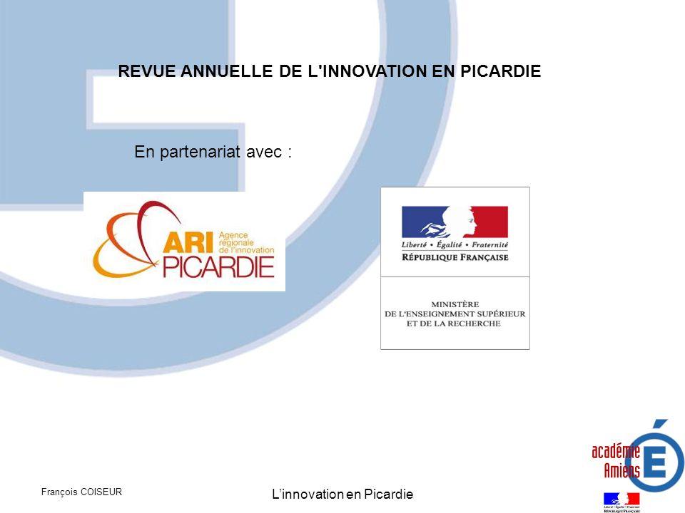 François COISEUR Linnovation en Picardie Carte des compétences mobilisables autour du développement du pôle I-AR L ensemble de la Picardie est évidemment concernée.