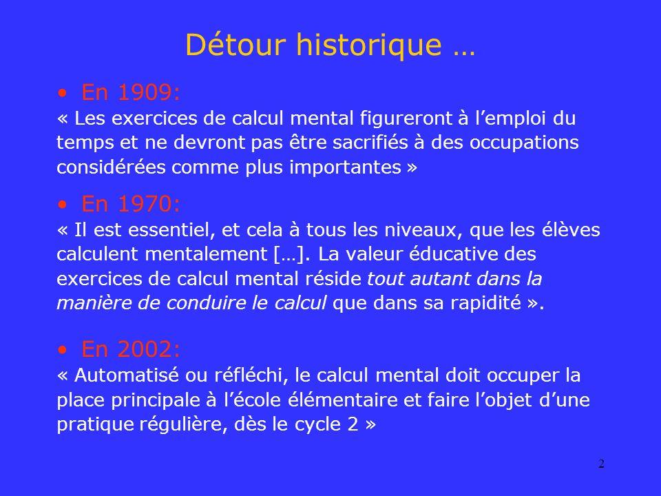 2 En 1909: « Les exercices de calcul mental figureront à lemploi du temps et ne devront pas être sacrifiés à des occupations considérées comme plus im