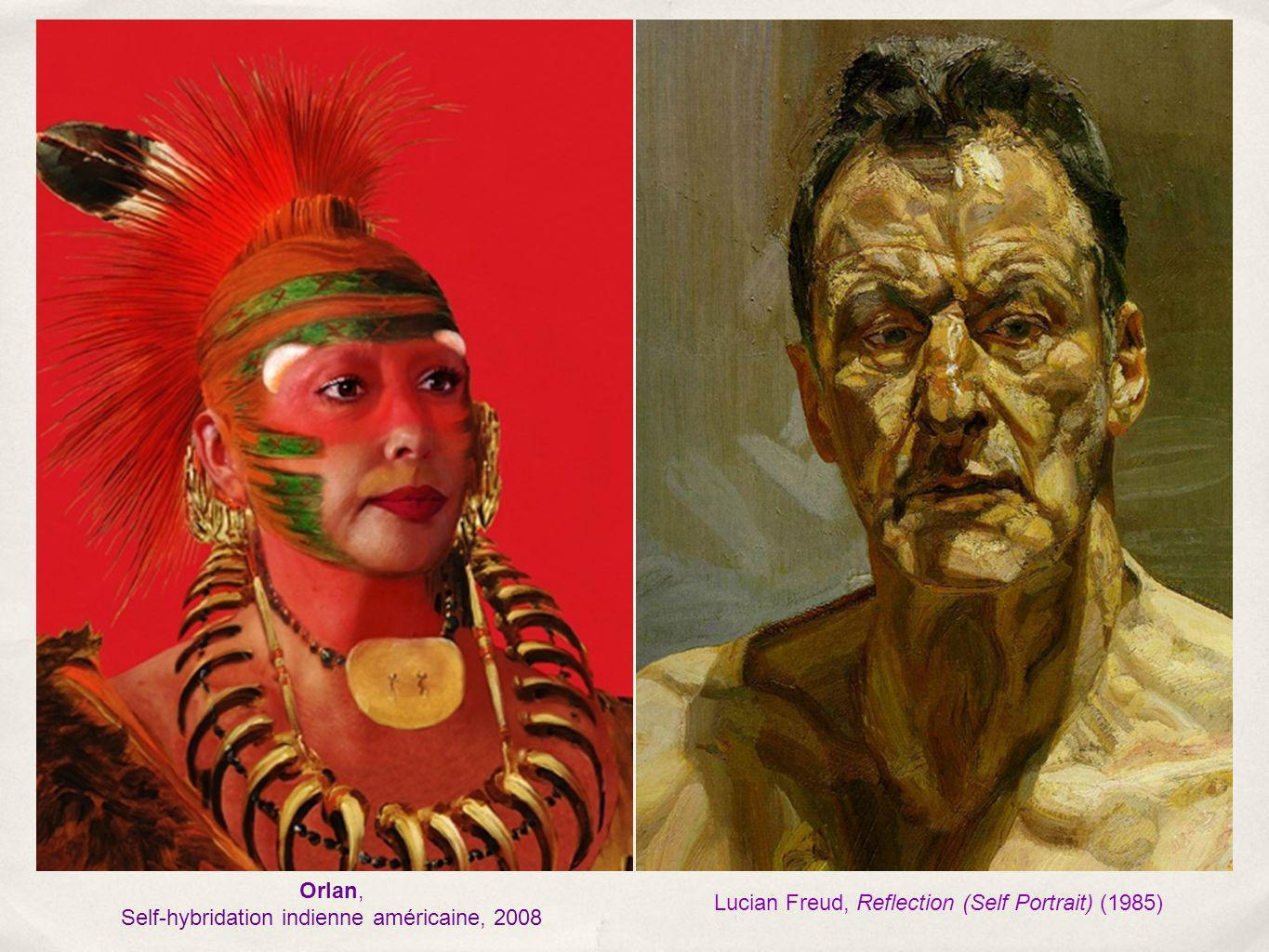 Orlan, Self-hybridation indienne américaine, 2008 Lucian Freud, Reflection (Self Portrait) (1985)