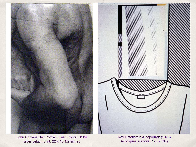 John Coplans Self Portrait (Feet Frontal) 1984 silver gelatin print, 22 x 16-1/2 inches Roy Lictenstein Autoportrait (1978) Acryliques sur toile (178