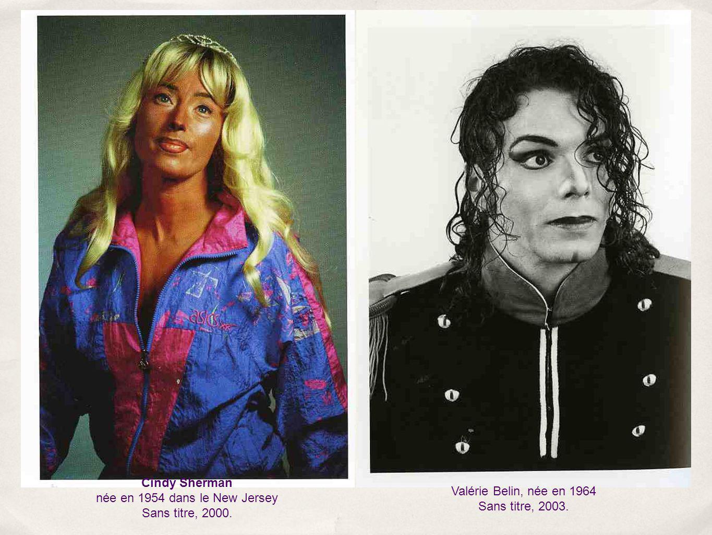 Cindy Sherman née en 1954 dans le New Jersey Sans titre, 2000. Valérie Belin, née en 1964 Sans titre, 2003.