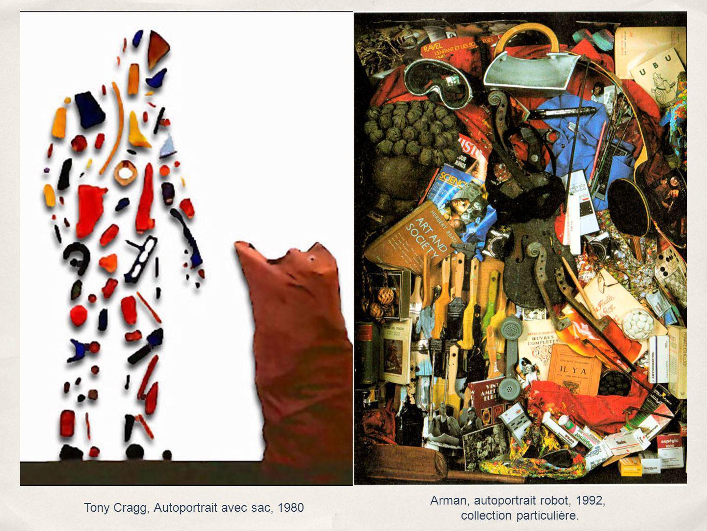 Tony Cragg, Autoportrait avec sac, 1980 Arman, autoportrait robot, 1992, collection particulière.