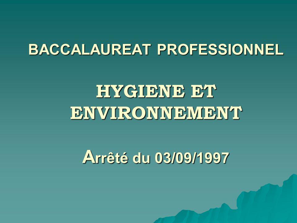 BACCALAUREAT PROFESSIONNEL HYGIENE ET ENVIRONNEMENT A rrêté du 03/09/1997
