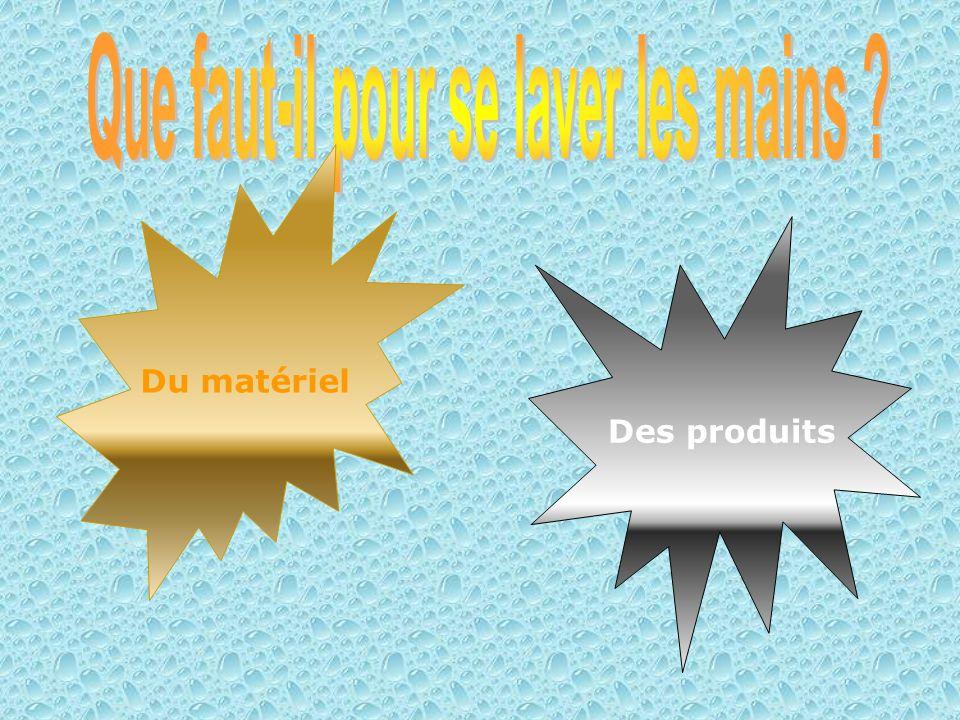Du matériel Des produits