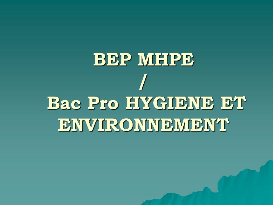 BEP MHPE / Bac Pro HYGIENE ET ENVIRONNEMENT