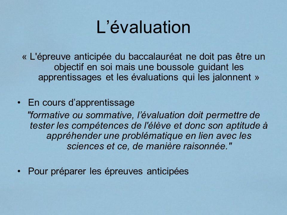 Lévaluation « L'épreuve anticipée du baccalauréat ne doit pas être un objectif en soi mais une boussole guidant les apprentissages et les évaluations