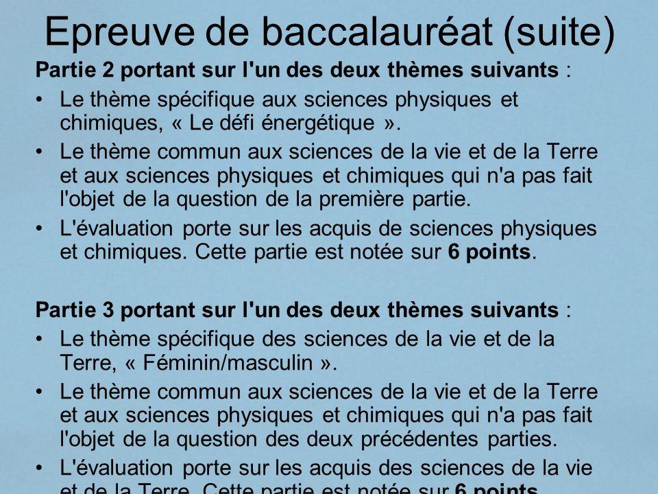 Epreuve de baccalauréat (suite) Partie 2 portant sur l'un des deux thèmes suivants : Le thème spécifique aux sciences physiques et chimiques, « Le déf