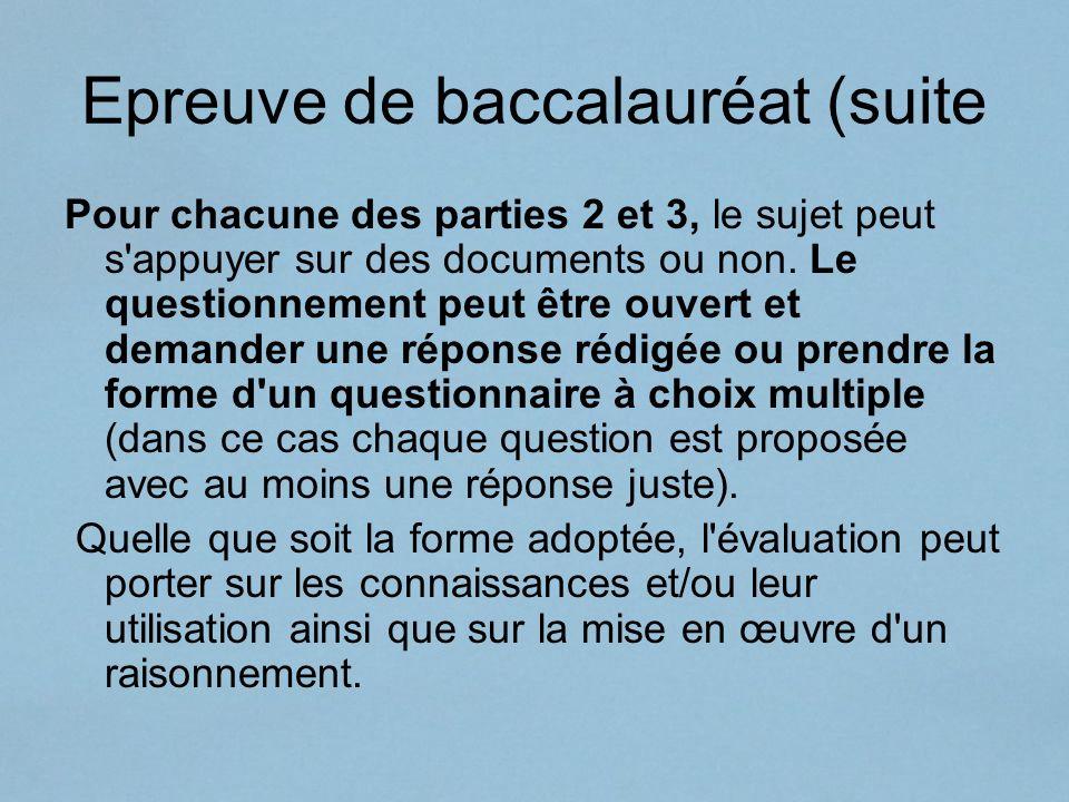 Epreuve de baccalauréat (suite Pour chacune des parties 2 et 3, le sujet peut s'appuyer sur des documents ou non. Le questionnement peut être ouvert e
