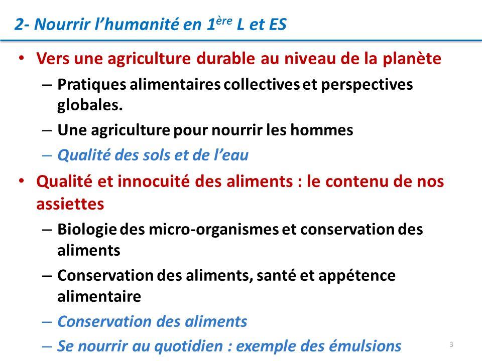 Nourrir lhumanité en 1ère L ET ES Problématiques Comment accroitre la production agricole en prenant en compte lenvironnement et la santé .