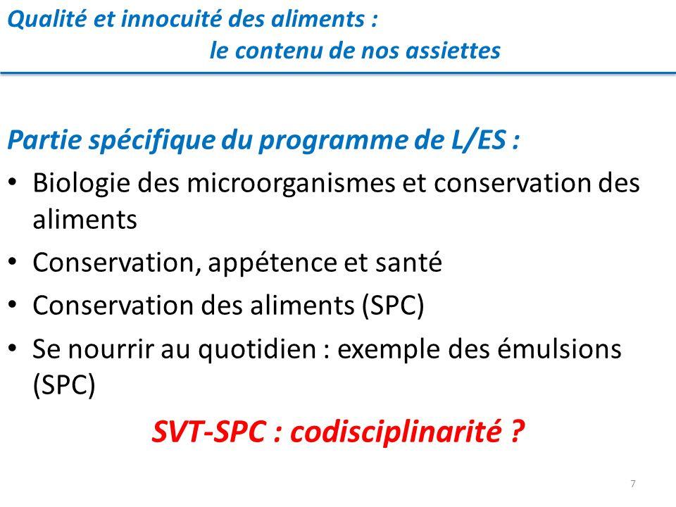 Qualité et innocuité des aliments : le contenu de nos assiettes 7 Partie spécifique du programme de L/ES : Biologie des microorganismes et conservatio