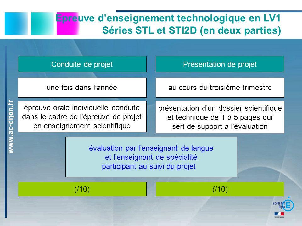 Epreuve denseignement technologique en LV1 Séries STL et STI2D (en deux parties) une fois dans lannée épreuve orale individuelle conduite dans le cadr
