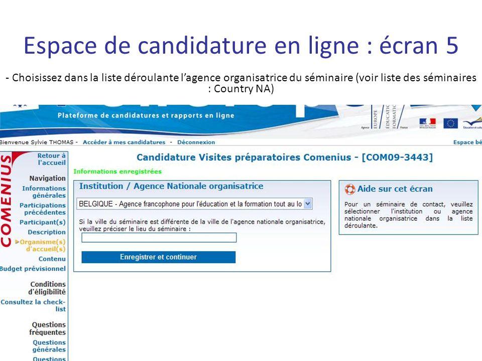 Espace de candidature en ligne : écran 5 - Choisissez dans la liste déroulante lagence organisatrice du séminaire (voir liste des séminaires : Country NA)
