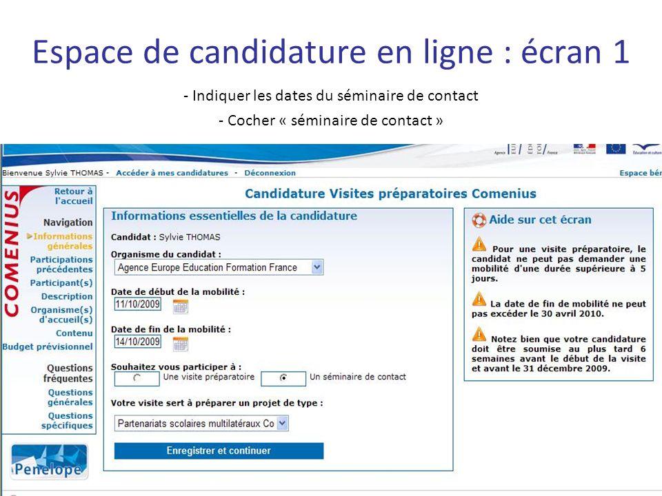Espace de candidature en ligne : écran 1 - Indiquer les dates du séminaire de contact - Cocher « séminaire de contact »