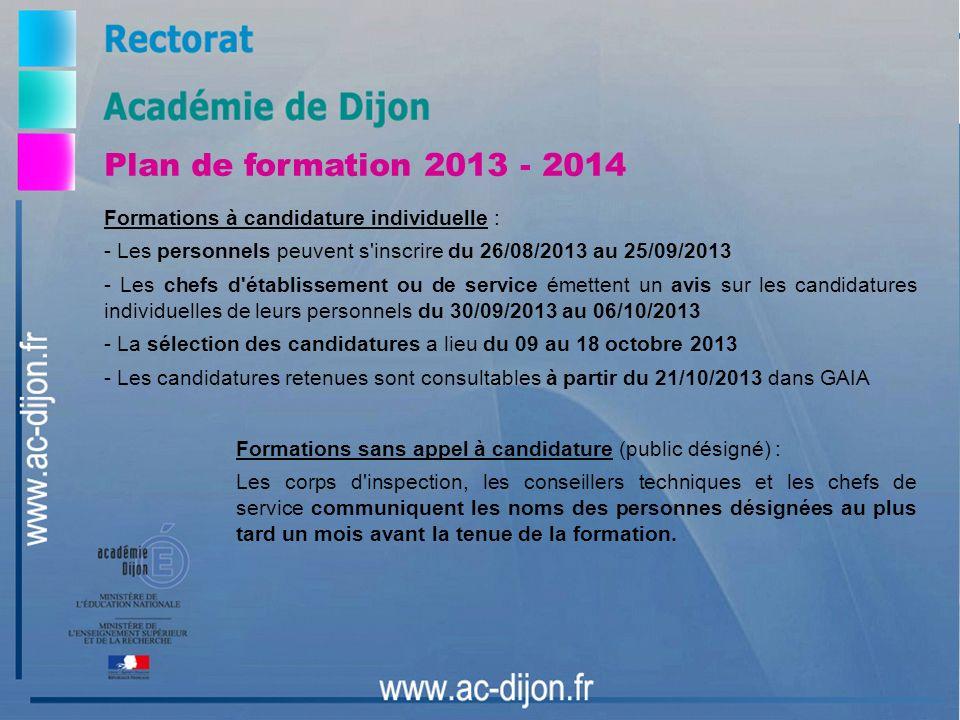 Plan de formation 2013 - 2014 Formations à candidature individuelle : - Les personnels peuvent s'inscrire du 26/08/2013 au 25/09/2013 - Les chefs d'ét