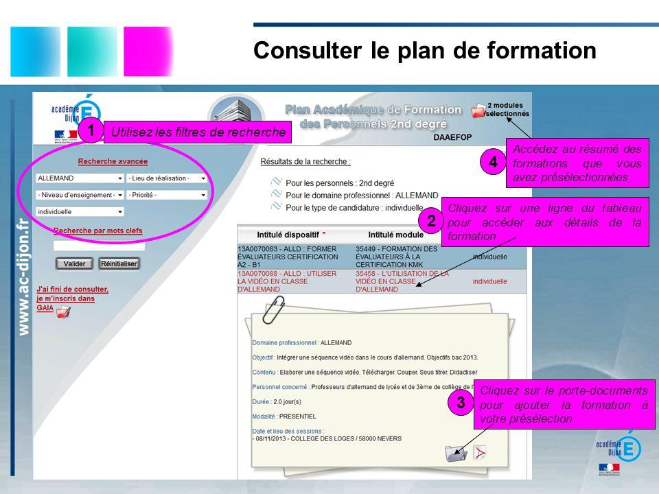 Consulter le plan de formation Utilisez les filtres de recherche Cliquez sur une ligne du tableau pour accéder aux détails de la formation Cliquez sur