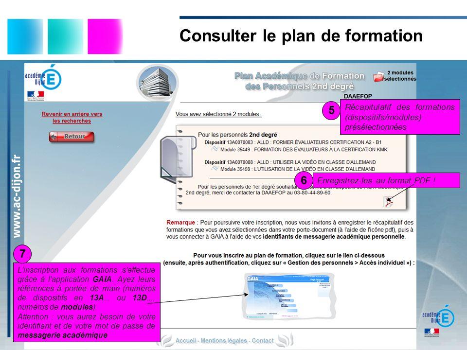 Enregistrez-les au format PDF ! L'inscription aux formations s'effectue grâce à l'application GAIA. Ayez leurs références à portée de main (numéros de