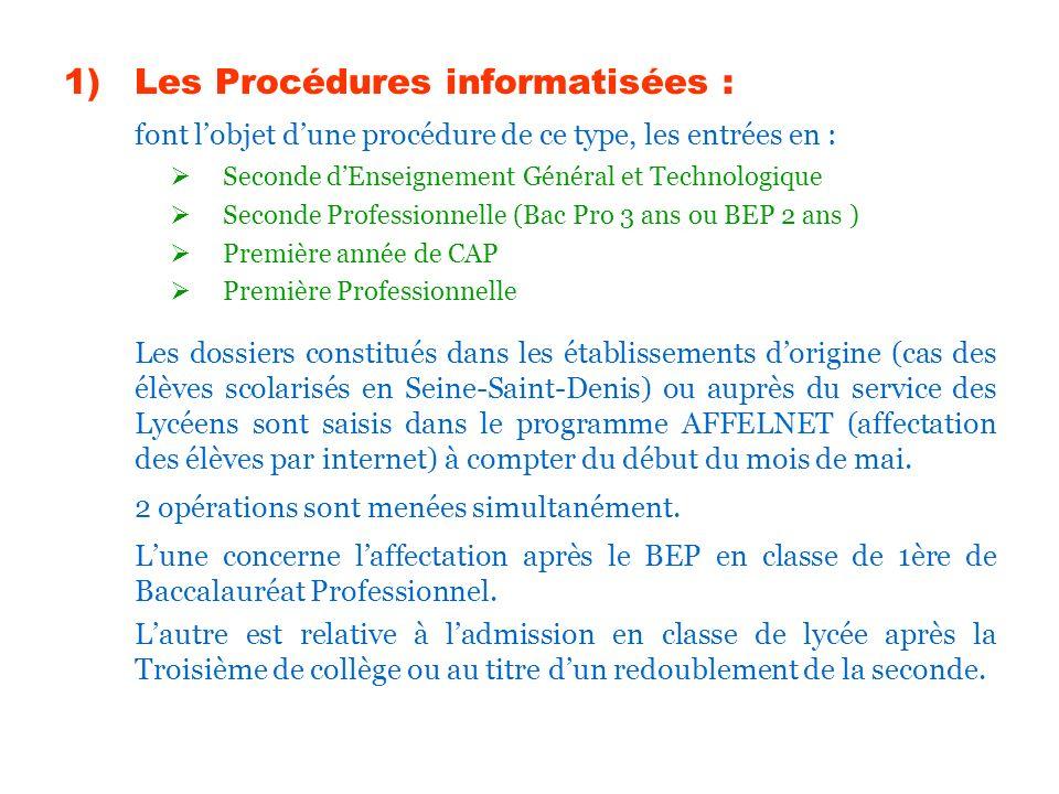 1)Les Procédures informatisées : font lobjet dune procédure de ce type, les entrées en : Seconde dEnseignement Général et Technologique Seconde Profes